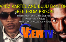 If Vybz Kartel and Buju Banton Free From Prison for one Night?